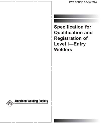 Aws Qc10 All Aws Qc10 Specification For Qualification And Certification Of Entry Level Welders