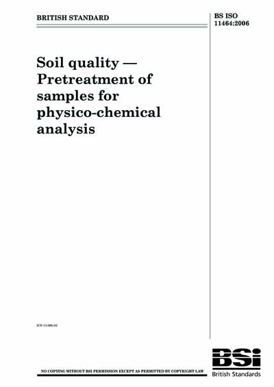 BS ISO 11464:2006 - Soil quality  Pretreatment of samples for physio
