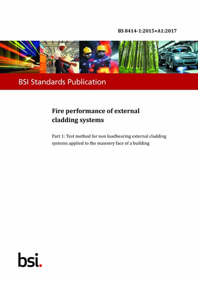 BS 8414-1:2015+A1:2017 - Fire performance of external cladding