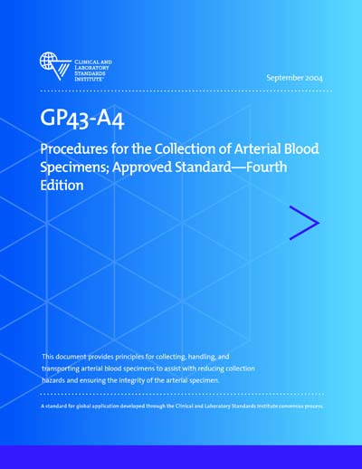 Clsi Gp43 A4 Procedures For The Collection Of Arterial Blood